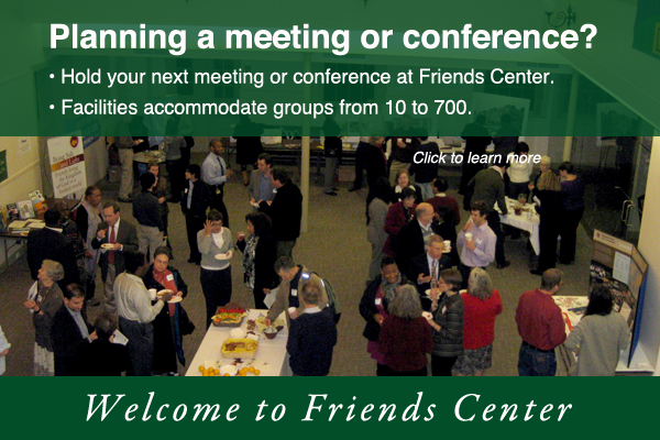 Consider Friends Center for your meeting or conference
